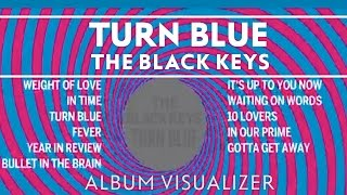 The Black Keys - Album: Turn Blue- Official Playlist