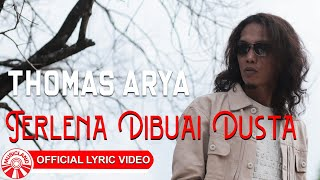 Download Thomas Arya - Terlena Dibuai Dusta [Official Lyric Video HD]
