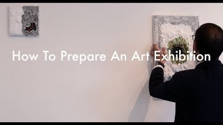 How To Prepare An Art Exhibition.
