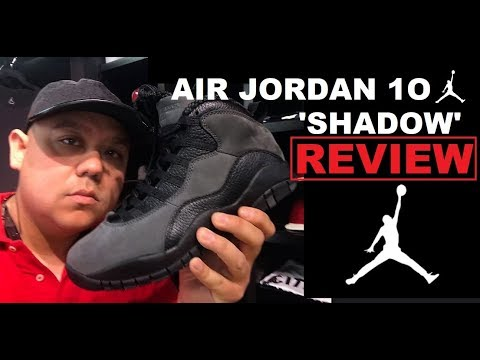 AIR JORDAN 10 X SHADOW DARK X RETRO 2018 SNEAKER REVIEW - WATCH BEFORE YOU BUY!