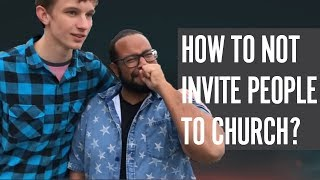How Not to Invite People to Church? NO EXCUSES