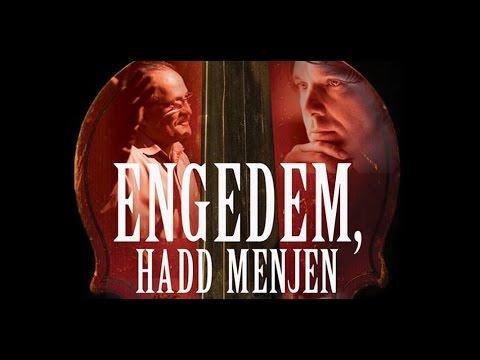 ENGEDEM HADD MENJEN - magyar dokumentumfilm 2015