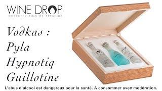 Wine Drop coffret bois luxe Vodka : Pyla, Hypnotiq, Guillotine