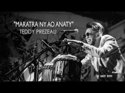 TEDDY PREZEAU MARATRA NY AO ANATY