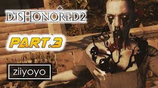 Dishonored 2 : Reach the Clockwork Mansion Gameplay Walkthrough Part 3  - No Commentary