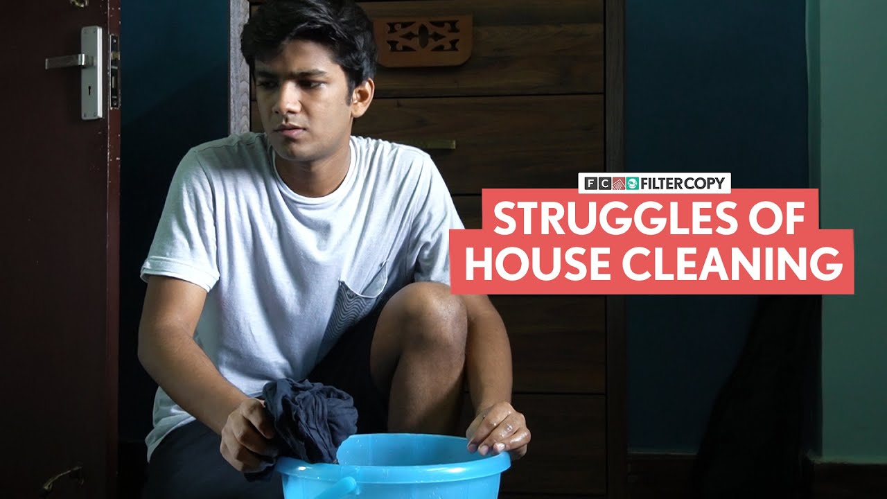 FilterCopy | Struggles Of House Cleaning | Ft. Manish Kharage