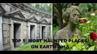 TOP 5: Most Haunted Places on Earth | 2018