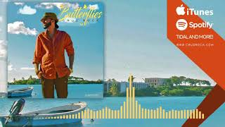 Cruz Rock - Butterflies | Official Audio | Cool Vibes Riddim | May 2018