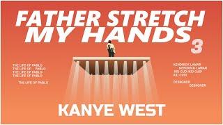 Kanye West - Father Stretch My Hands 𝗢𝗚 [Part 3] (ft. Kendrick Lamar, Kid Cudi, Desiigner)