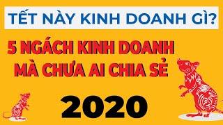 Tết Này Kinh Doanh Gì 2020?