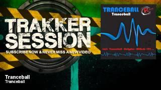Tranceball - Tranceball - TrakkerSession