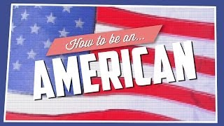 How To Be Aฑ American