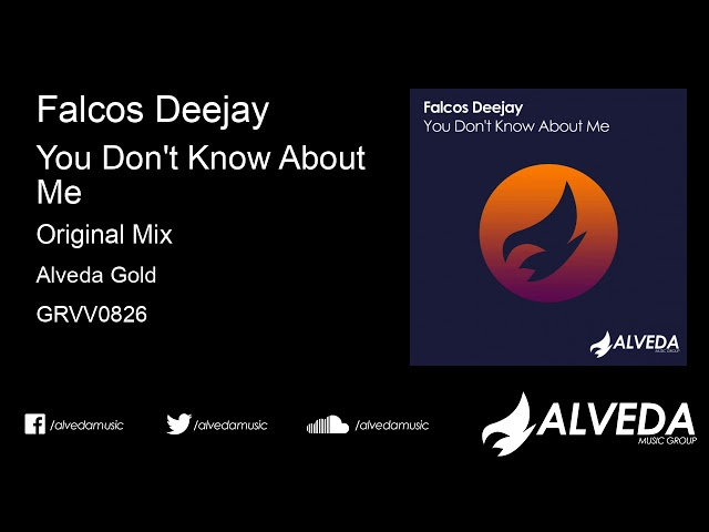 Falcos Deejay - You Don't Know About Me (Original Mix)