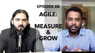 Episode 8 Part B: Measure & Grow by Agile Talks