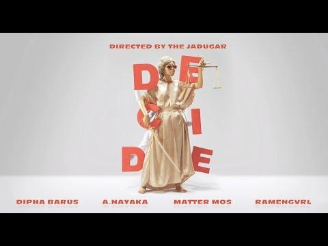 DECIDE - Matter Mos X A.Nayaka X Ramengvrl X Dipha Barus [Official Music Video]