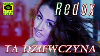 Redox - Ta Dziewczyna (Official Video) Disco Polo 2016