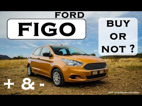 FORD FIGO | FIGO 2017 REVIEW | FIGO : BUY OR NOT? : ASY CARDRIVE