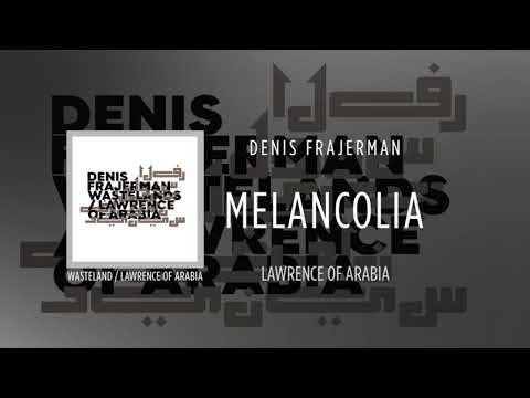 denis-frajerman---melancolia-[wasteland-/-lawrence-of-arabia]