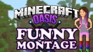 Repeat youtube video MINECRAFT OASIS FUNNY MONTAGE