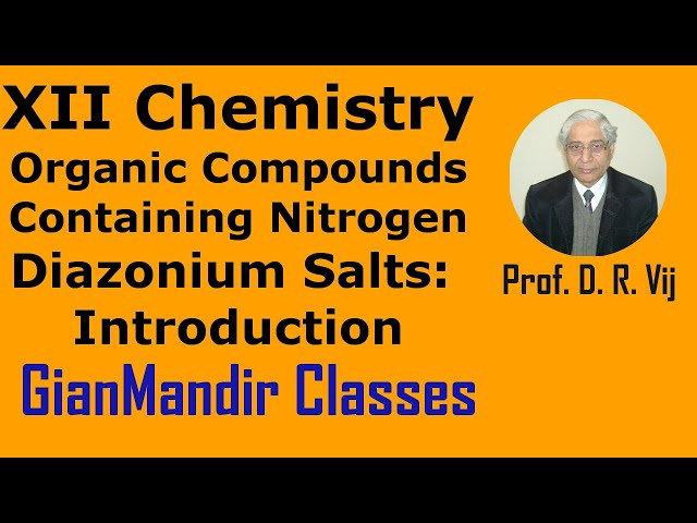 XII Chemistry | Org. Compounds Containing Nitrogen | Diazonium Salts | Introduction  by Gaurav Sir
