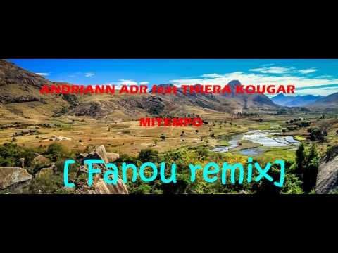 ANDRIANN ADR feat THIERA KOUGAR   MITEMPO  (Fanou remix 2017)
