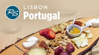 Lisbon, Portugal: Food Tour - Rick Steves' Europe Travel Guide - Travel Bite