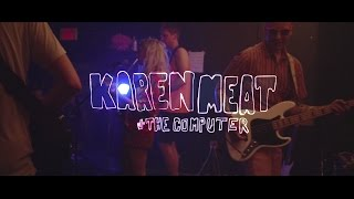 KAREN MEAT / Your Blood (live)