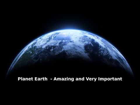 Planet Earth - Amazing and Very Important