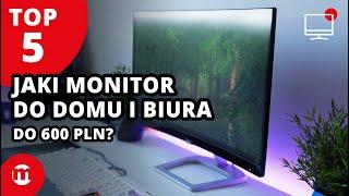 Jaki monitor do domu i biura do 600 PLN? | TOP 5