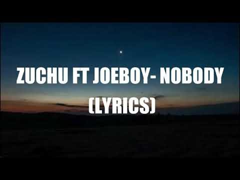 Zuchu Ft Joeboy Nobody Lyrics Youtube Share #zuchu #nobody #joeboy copyright ©2020 wcb wasafi. youtube
