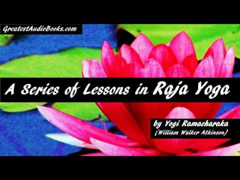 A SERIES OF LESSONS IN RAJA YOGA - FULL AudioBook | Greatest