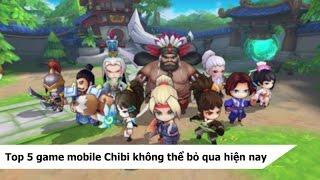 Top 5 game mobile Chibi không thể bỏ qua hiện nay