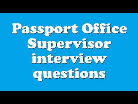 Passport Office Supervisor interview questions