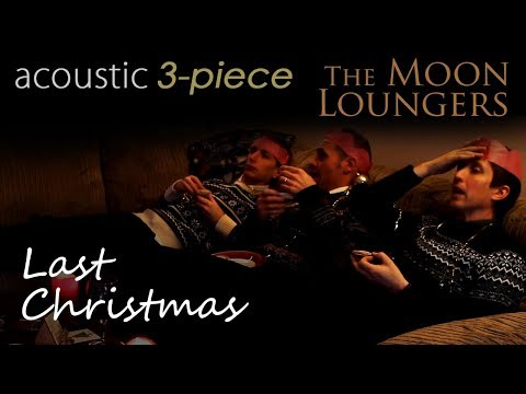 Last Christmas by Wham! | Acoustic Cover by the Moon Loungers (with guitar chords)