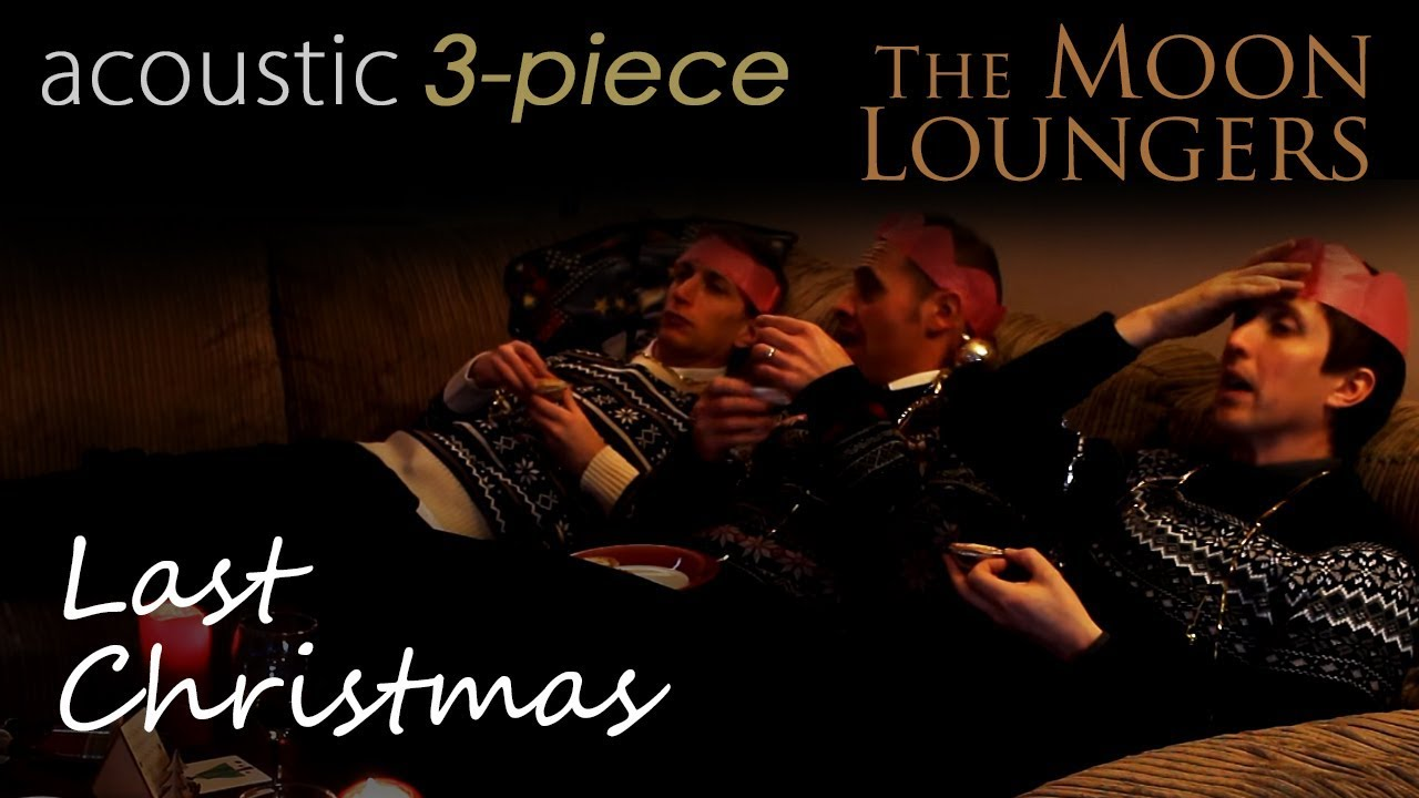 Last Christmas By Wham Acoustic Cover By The Moon Loungers With