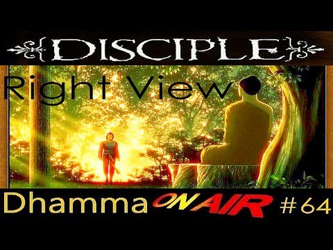 Dhamma on Air #64: The Disciple of Right View