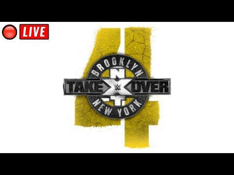 🔴 WWE NXT TAKEOVER BROOKLYN 4 LIVE STREAM - FULL SHOW LIVE STREAM WITH LIVE REACTIONS