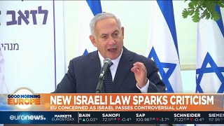 New Israeli Law Sparks Criticism: EU concerned as Israel passes controversial law