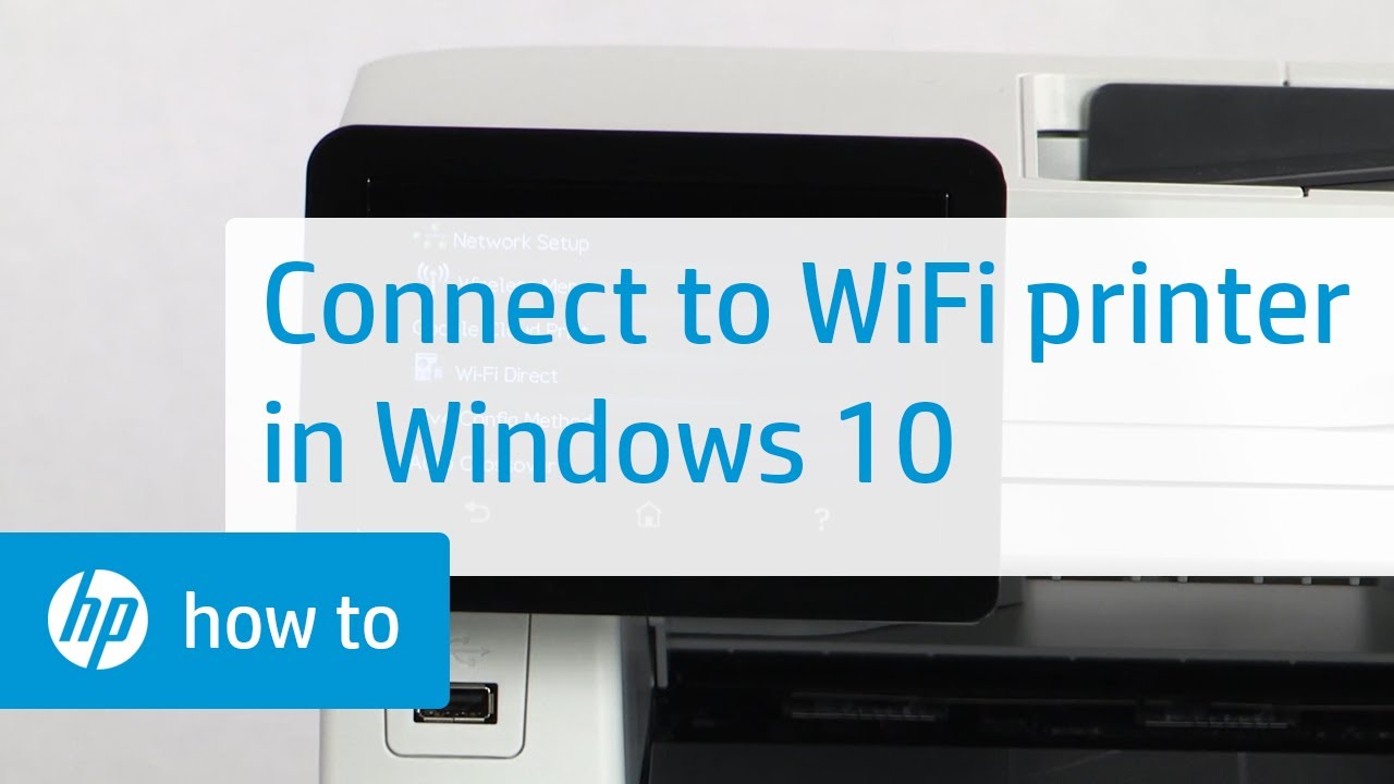 How To Connect An Hp Wireless Printer With Windows 10 Hp How To For You Hp