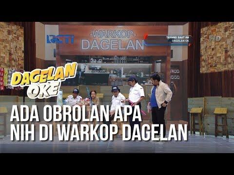 Dagelan OK - Ada Obrolan Apa Nih di Warkop Dagelan (full) [13 Februari 2019]
