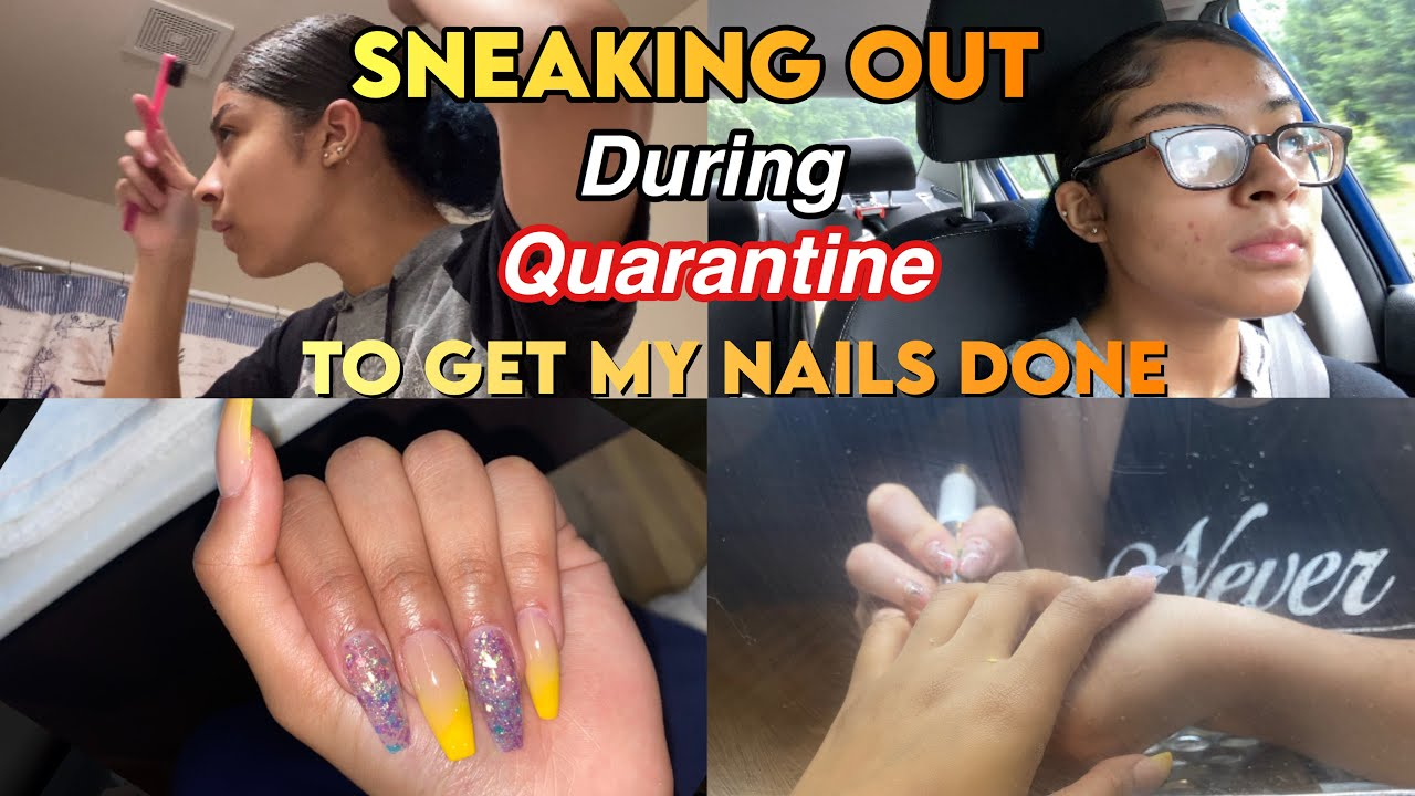 SNEAKING OUT OF QUARANTINE TO GET MY NAILS DONE