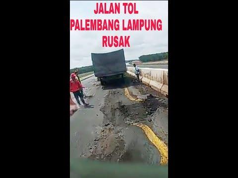 JALAN TOL PALEMBANG LAMPUNG RUSAK
