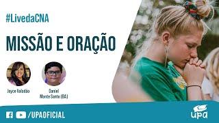 #LivedaCNA 08/05/2021 - Parte 1: MISSÃO E ORAÇÃO