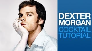 Dexter Morgan Cocktail Tutorial | Drink Corner