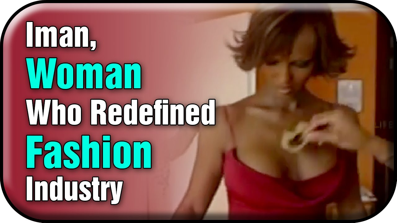 Iman, Woman Who Redefined Fashion Industry