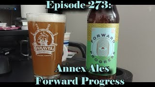 Booze Reviews - Ep. 273 - Annex Ales - Forward Progress