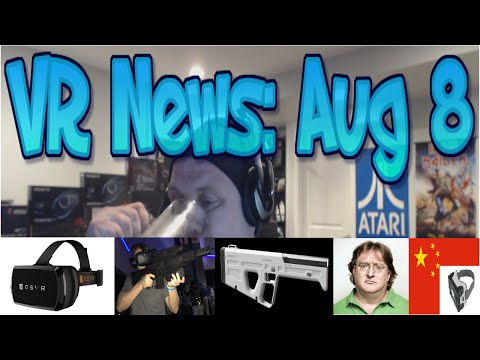 VR News: Aug 8 - Tomayto/Tomahto? - OSVR on Open source - VR Rifles - Gabe Newell and More!