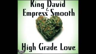 King David & Empress Smooth-High Grade Love (Prod by WmgLab)