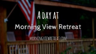 A day at Morning View Retreat
