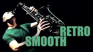 Retro Smooth | Smooth Jazz Saxophone Instrumental Music for Being and Staying Smooth